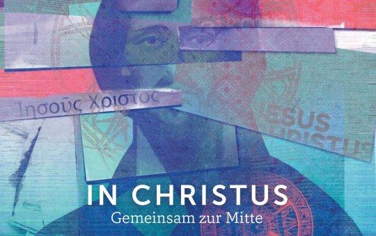 In Christus – Gemeinsam zur Mitte